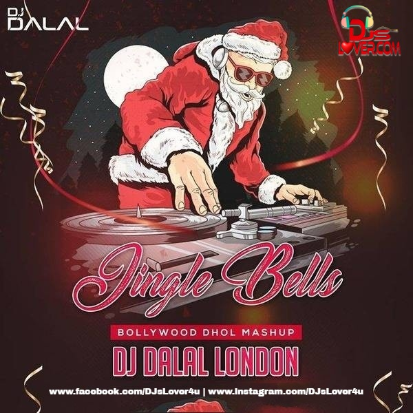 Jingle Bells Bollywood Dhol Mashup DJ Dalal London