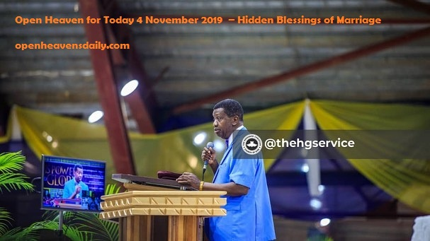 Open Heaven for Today 4 November 2019  – Hidden Blessings of Marriage
