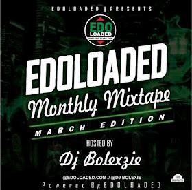 https://www.edoloaded.com/2020/04/06/edoloaded-ft-dj-bolexzie-el-monthly-m/