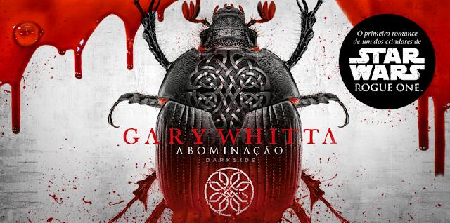 ABOMINAÇÃO | GARY WHITTA @darksidebooks