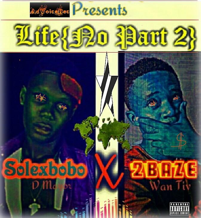 MUSIC: SolexboboDMA Ft. 2Base - Life (No Part Two)