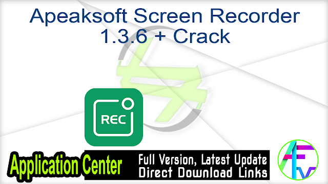 Apeaksoft Screen Recorder 1.3.6 + Crack