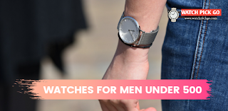 Top 7 Best Watches for Men Under 500 Rupees in India (2020)