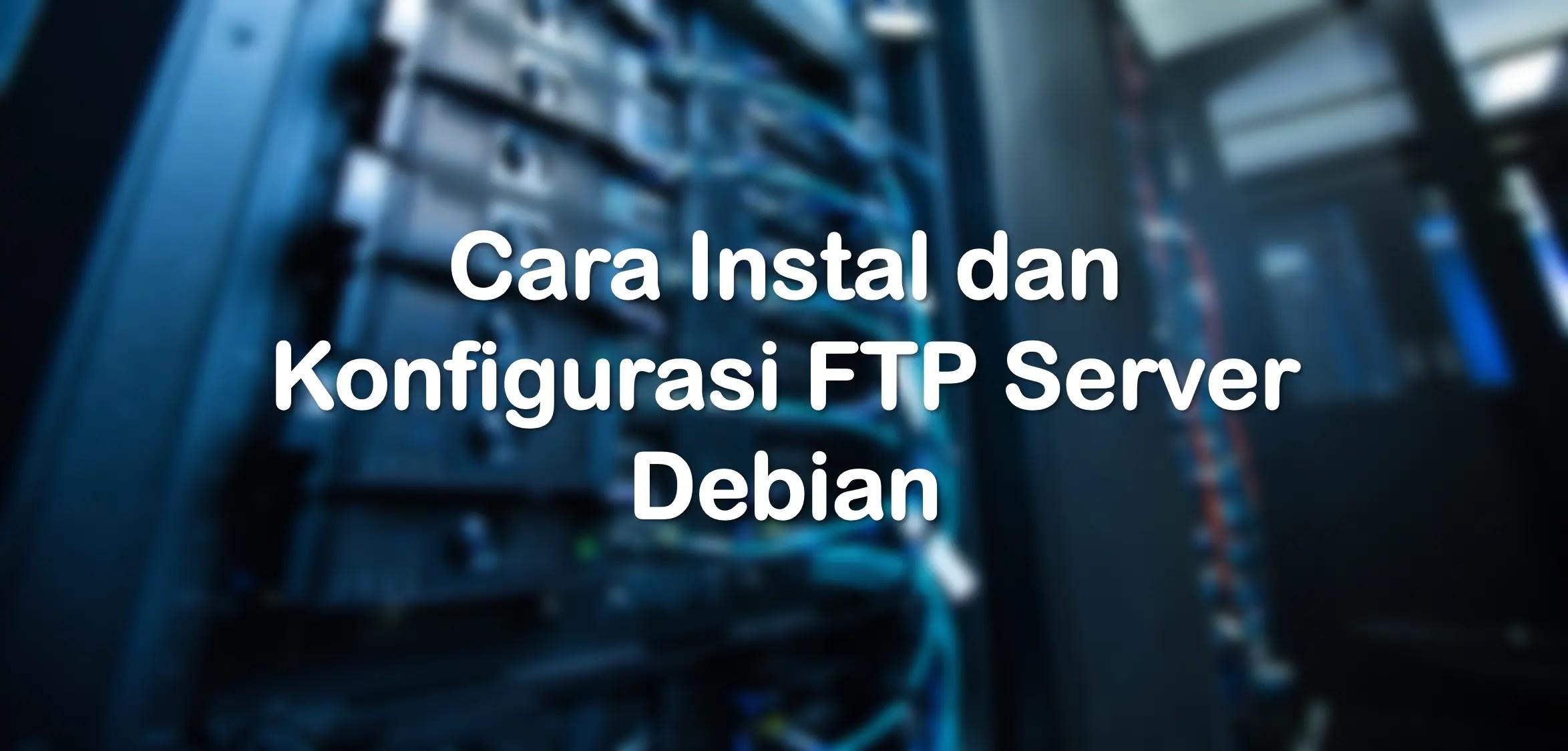 Cara Konfigurasi FTP Server