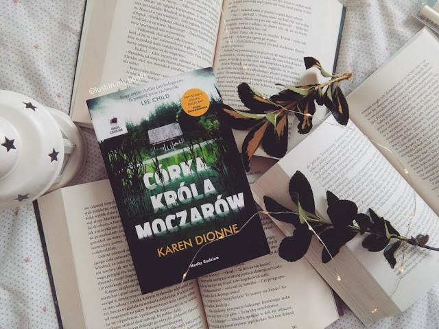 ",,CÓRKA KRÓLA MOCZARÓW"" Karen Dionne"