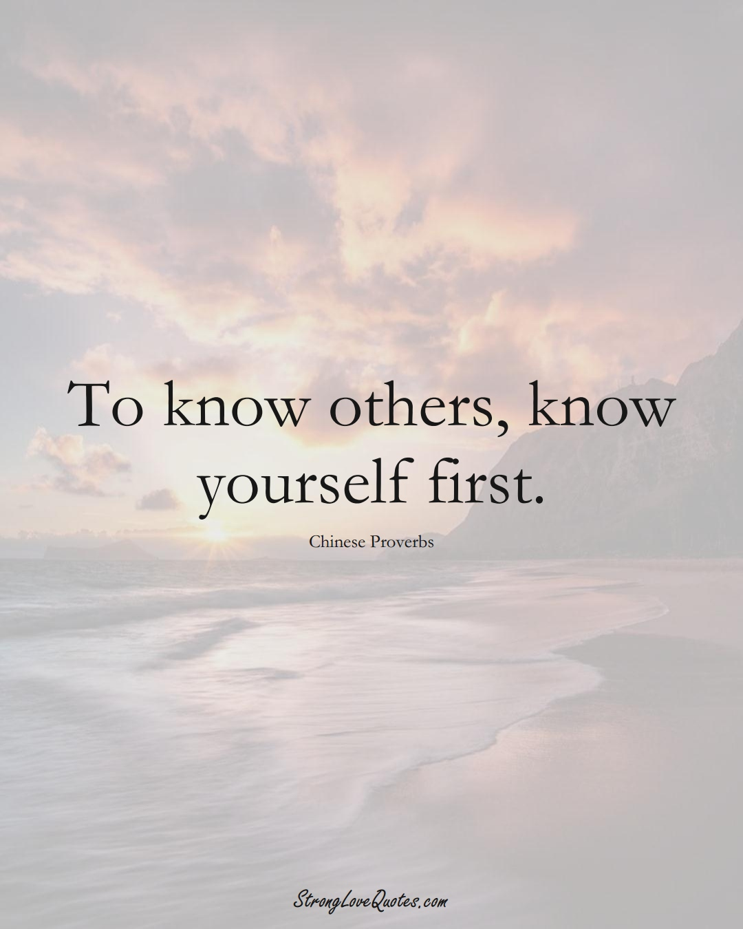 To know others, know yourself first. (Chinese Sayings);  #AsianSayings