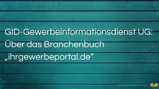 """Titel: GID-Gewerbeinformationsdienst UG: Über das Branchenbuch """"ihrgewerbeportal.de"""""""