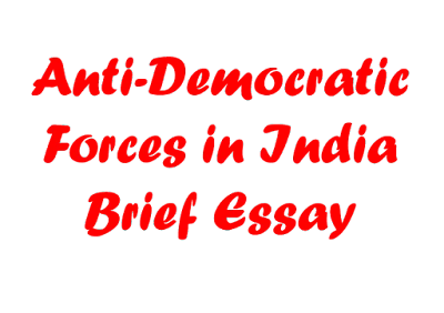 Essay on Anti-Democratic Forces in India | Anti-National Forces