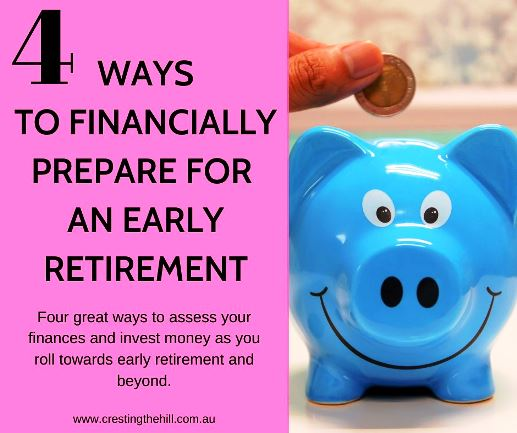 Four great ways to assess your finances and invest money as you roll towards early retirement and beyond.