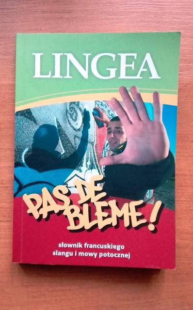 """Recenzje #6 - """"Pas de bleme ! Słownik slangu i potocznego języka francuskiego"""" - okładka słownika - Francuski przy kawie"""
