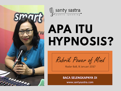 Apa itu Hipnosis - Radar Bali Jawa Pos - Santy Sastra Public Speaking - Rubrik The Power of Mind