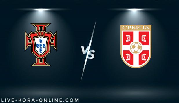 مشاهدة مباراة صربيا والبرتغالي بث مباشر اليوم بتاريخ 27-03-2021 في تصفيات كأس العالم