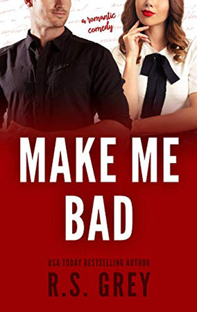 Book Review: Make Me Bad by R. S. Grey | About That Story