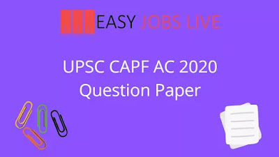 UPSC CAPF AC 2020 Question Paper | UPSC Jobs