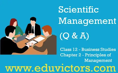 CBSE Class 12 - Business Studies - Chapter 2 - Principles of Management - Understanding Scientific Management (#Class12BusinessStudies)(#cbse)(#eduvictors)(Q & A)