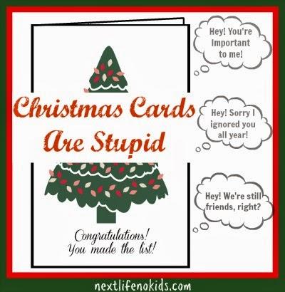 next life no kids christmas cards are stupid
