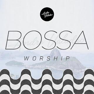 Baixar CD Bossa Worship Andre Valadão Grátis