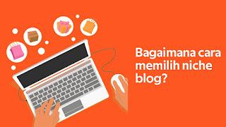 Bagaimana cara memilih niche blog