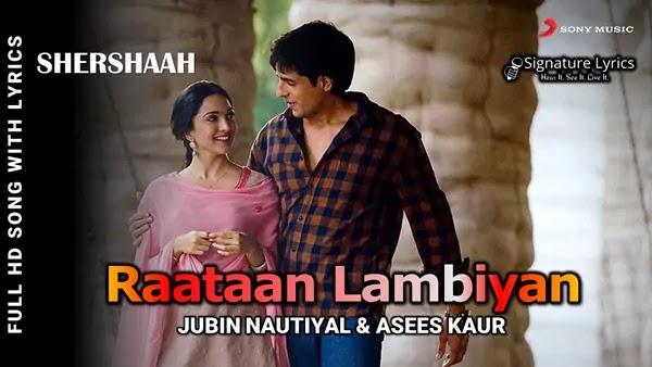 Raataan Lambiyan Lyrics - Jubin Nautiyal & Asees Kaur | Shershaah