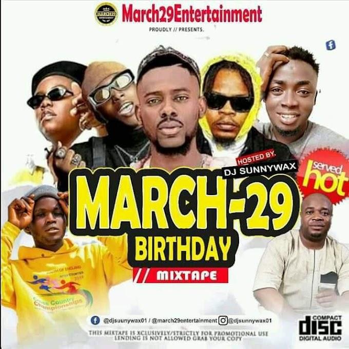 Mixtape:  Dj Sunnywax - March29 Birthday Mix