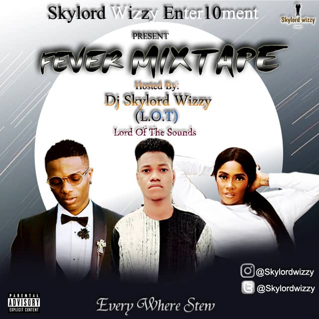 [MIXTAPE] TrustLeak Fever Stew Mix BY DJ SKYLORD WIZZY   MP3 DOWNLOAD