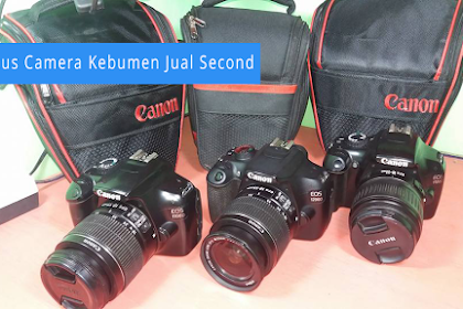 Mau Beli Kamera Digital Second DSLR? Focus Camera Kebumen Jual Kamera DSLR Second Berkualitas