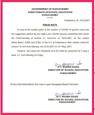 22.3.2021 i.e. from Monday to the.  The Government of Pondicherry has announced that all management schools from Class I to Class VIII will be closed till 31.5.2021 due to the Kovid boom.