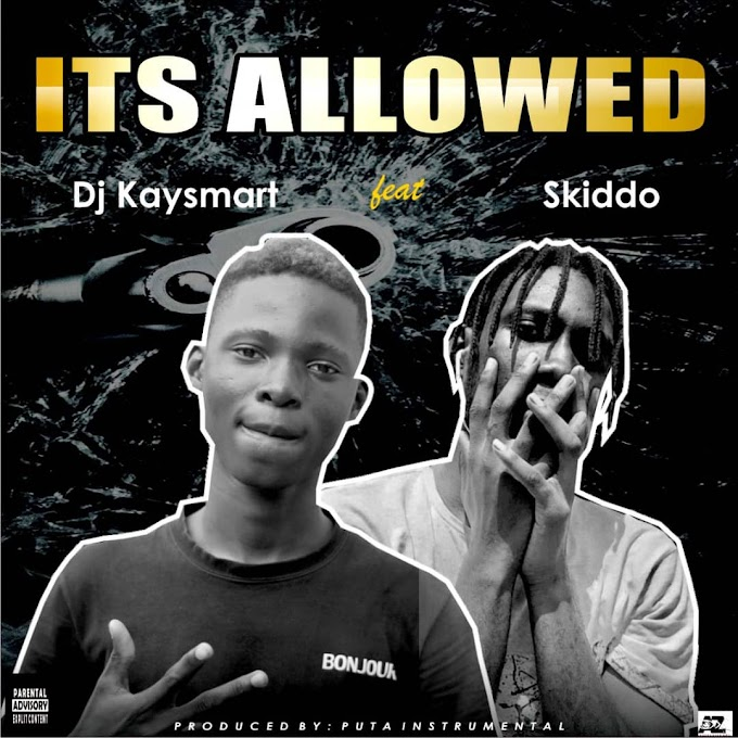 [MUSIC] DJ Kaysmart x Skido-Is-Allowed