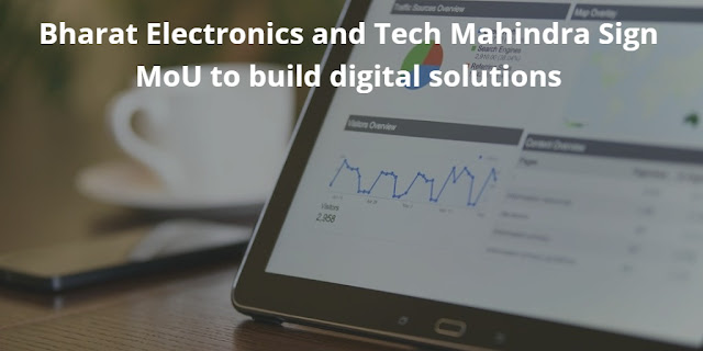 Bharat Electronics and Tech Mahindra Sign MoU to build digital solutions