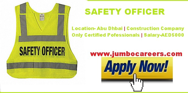 safety officer jobs abroad, safety officer jobs vacancies in construction company