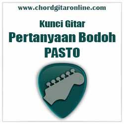 C       F    G     C Aku tanya apakah kamu E     Am       F            G      Dalam hatim Chord PASTO - PERTANYAAN BODOH Kunci Gitar Mudah Versi Original