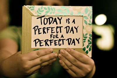Perfect Day Quotes and Sayings