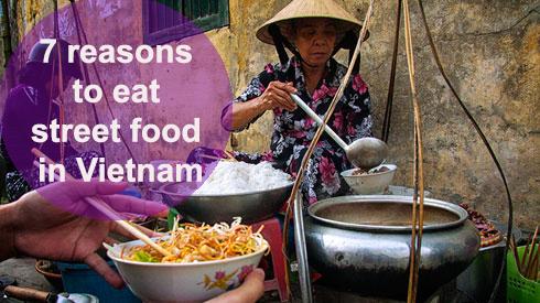 7 Reasons to Eat Street Food in Vietnam