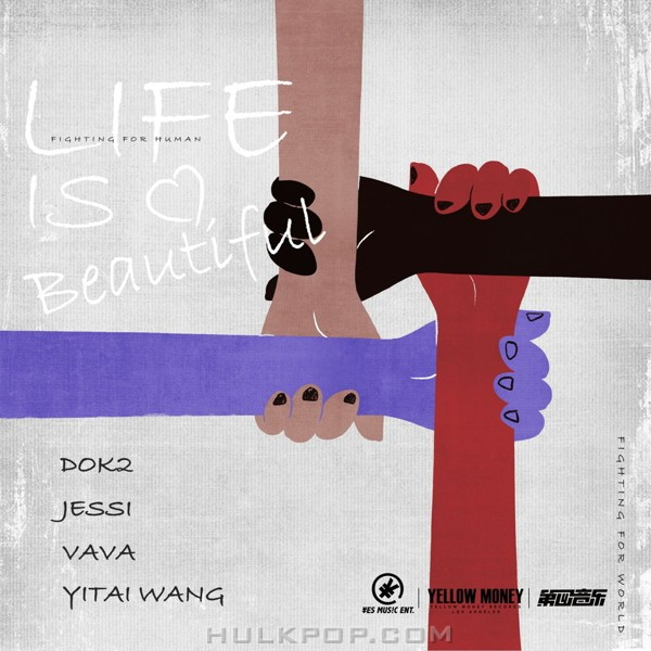 Vava, YiTai Wang, Dok2, Jessi – Life Is Beautiful – Single