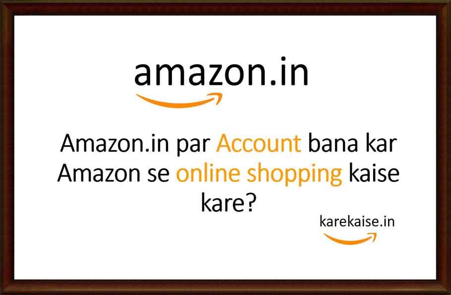 Amazon par account kaise banaye Amazon par shopping kare.