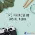 Tips Promosi di Sosial Media