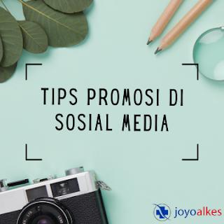 tips promosi sosial media joyoalkes