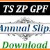 TS ZP GPF ANNUAL SLIPS Download @epanchayat.telangana.gov.in/zpgpf