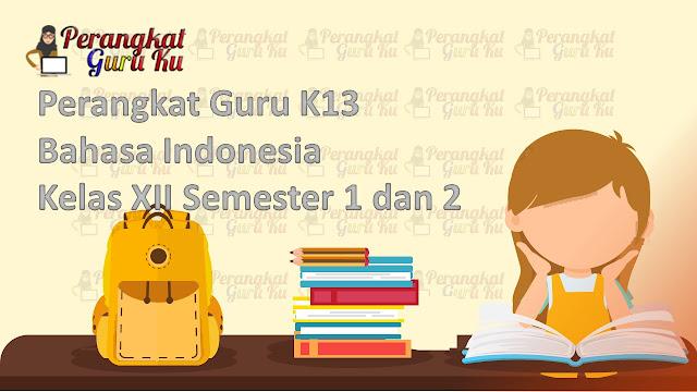 Perangkat Guru K13 Bahasa Indonesia Kelas XII Semester 1 dan 2