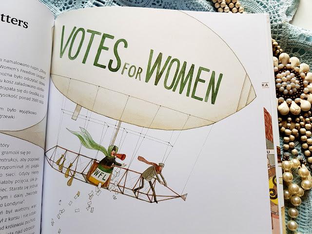 Sufrażystki i sufrażetki. Walka o równość. - recenzja - David Roberts - Egmont - Art Egmont - książeczki dla dzieci - blog rodzicielski - blog parentingowy - prawa kobiet - prawa wyborcze - prawo do głosowania