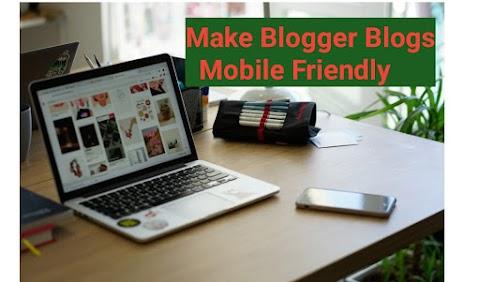 Blogger Template ko Mobile friendly कैसे बनाएं ?  2019