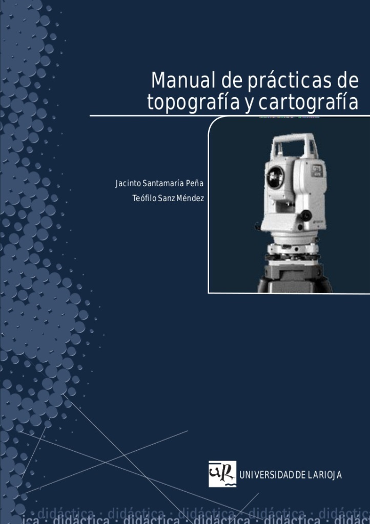 Manual de prácticas de topografía y cartografía – Jacinto Santamaría Peña