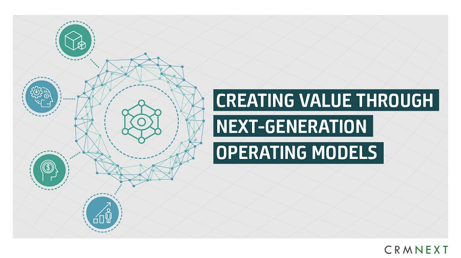 Insurance CRM - Creating Value Through Next-Generation Operating Models
