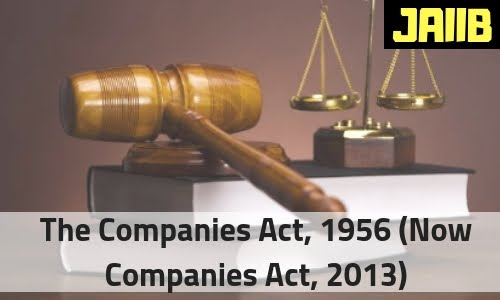 The Companies Act, 1956 (Now Companies Act, 2013)