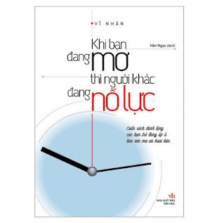 Khi Bạn Đang Mơ Thì Người Khác Đang Nỗ Lực ebook PDF-EPUB-AWZ3-PRC-MOBI
