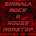 Sinhala Rock N House Nonstop Remix By Dj VamPire