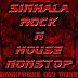 Sinhala Rock N House Nonstop Remix By Dj VamPire