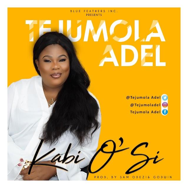 "NEW MUSIC: Tejumola Adel Debuts With ""Ka Bi Osi"" || @Tejumola_Adel Cc: @GospelHitsNaija"
