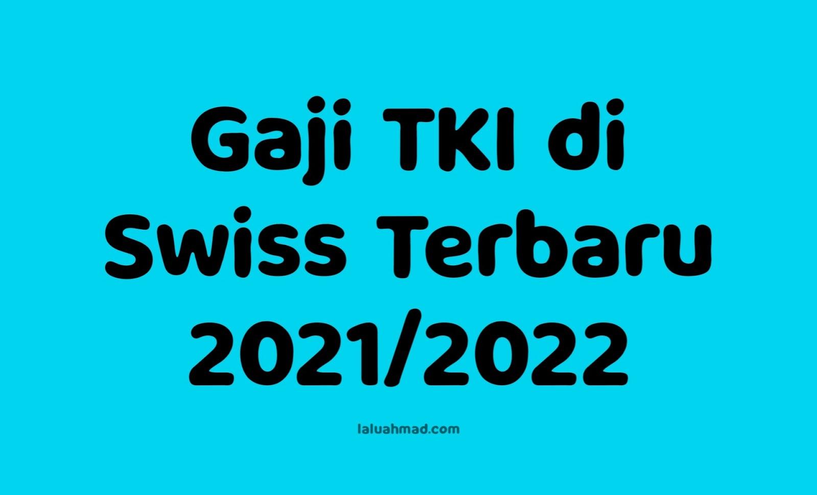Gaji TKI di Swiss Terbaru 2021/2022