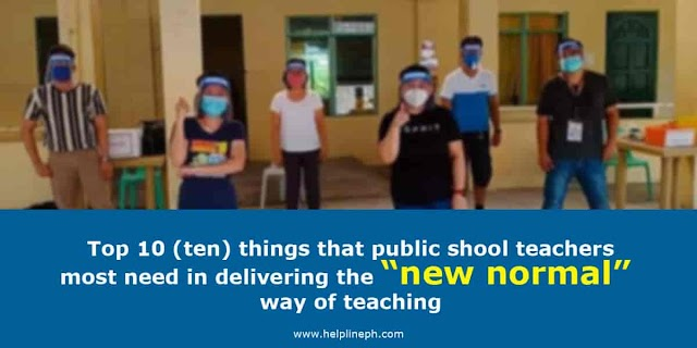 "Top 10 (ten) things that public shool teachers most need in delivering the ""new normal"" way of teaching"